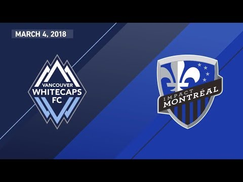HIGHLIGHTS: Vancouver Whitecaps FC vs. Montreal Impact | March 4, 2018