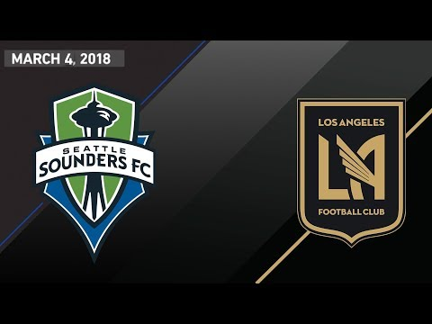 GAME OF THE WEEK: Seattle Sounders vs LAFC | March 4, 2018