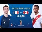 LINEUPS – FRANCE V PERU - MATCH 21 @ 2018 FIFA World Cup™