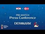 2018 FIFA World Cup Russia™ - CRO vs DEN : Denmark Pre-Match Press Conference