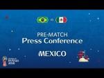2018 FIFA World Cup Russia™ - BRA vs MEX : Mexico Pre-Match Press Conference