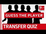 The Bundesliga Transfer Quiz - Can You Guess The Footballers From Their Transfers?