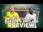 Sweden vs England | World Cup Quarter Final | Match Preview