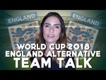 Alternative England Team Talk! | Sweden vs England World Cup Quarter Final | With Layla Anna-Lee