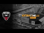 ExtraTime Live: D.C. United first ever game at Audi Field