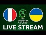 France vs. Ukraine: UEFA Under-19 Championship LIVE!