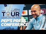 PEP GUARDIOLA PRESS CONFERENCE | Borussia Dortmund v Man City | US Tour 2018