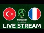 Turkey vs. France: UEFA Under-19 Championship LIVE!