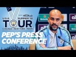 PEP ON LIVERPOOL & TRANSFERS | PRESS CONFERENCE NEW YORK | 2018
