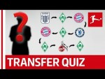 The Bundesliga Transfer Quiz Volume 5 - Can You Guess The Footballers From Their Transfers?
