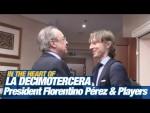 Presidente Florentino Pérez saluda a los jugadores | En el Corazón de la DECIMOTERCERA
