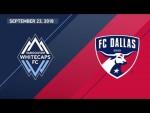 HIGHLIGHTS: Vancouver Whitecaps FC vs. FC Dallas   September 23, 2018