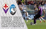 VIDEO: Fiorentina 2-0 Atalanta – What just happened?