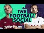 LIVE: West Ham 0-0 Tottenham | #TheFootballSocial