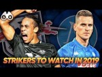 Top 5 Strikers To WATCH in 2019! | Scout Report