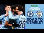 ROAD TO WEMBLEY!   How we got to the Carabao Cup Final!