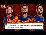 """Jorginho Is The WORST Transfer Of The Season"" | #HotTakes"