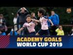 TOP GOALS | Barça Academy World Cup 2019 by Rakuten
