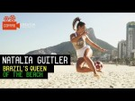 Brazil's Queen of the Beach | Natalia Guitler