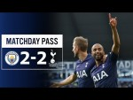 SPURS MATCHDAY PASS | PITCHSIDE CAMERA | MAN CITY 2-2 SPURS