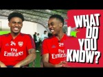 SERIES | Reiss Nelson v Joe Willock | What Do You Know?