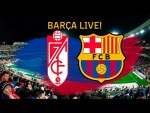 Granada - Barça | BARÇA LIVE | Warm up & Match Center