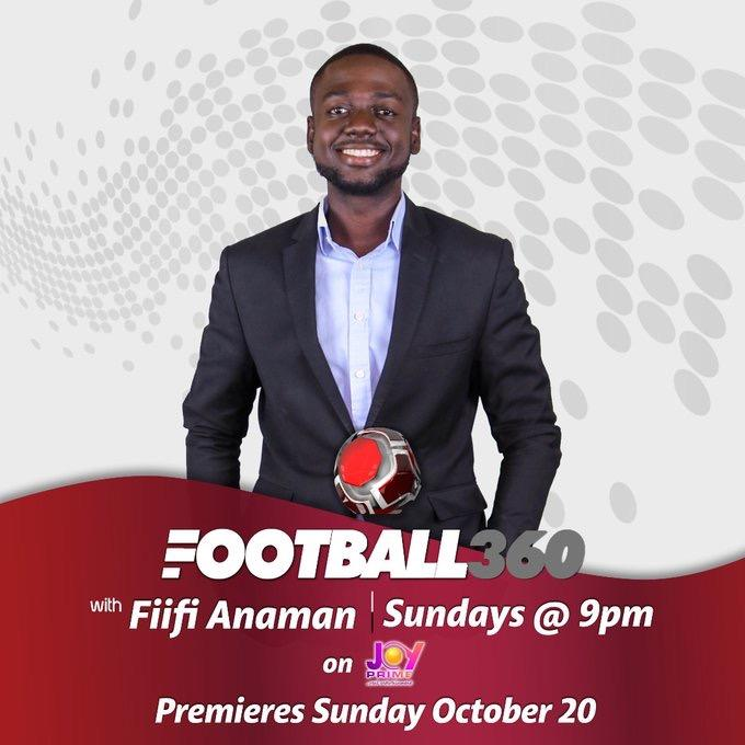 Fiifi Anaman is new ANCHOR of Football 360 as show moves to Joy Prime