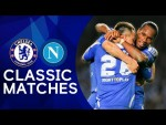 Chelsea 4-1 Napoli | Late Goal Seals Dramatic Comeback | Champions League Classic Highlights
