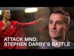AttackMND: Stephen Darby's Battle