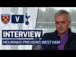 INTERVIEW | JOSE MOURINHO PREVIEWS WEST HAM