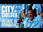 MAN CITY v CHELSEA | DECADE OF SUCCESS