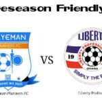 Okyeman Planners to face Liberty Professionals in a preseason friendly