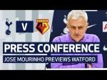 PRESS CONFERENCE | JOSE MOURINHO PREVIEWS WATFORD
