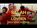 Salah vs Lovren: Lunar New Year Table Tennis Challenge