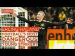 Is This Europe's Deadliest Young Striker? | Erling Håland: The Next - Zlatan Ibrahimovic