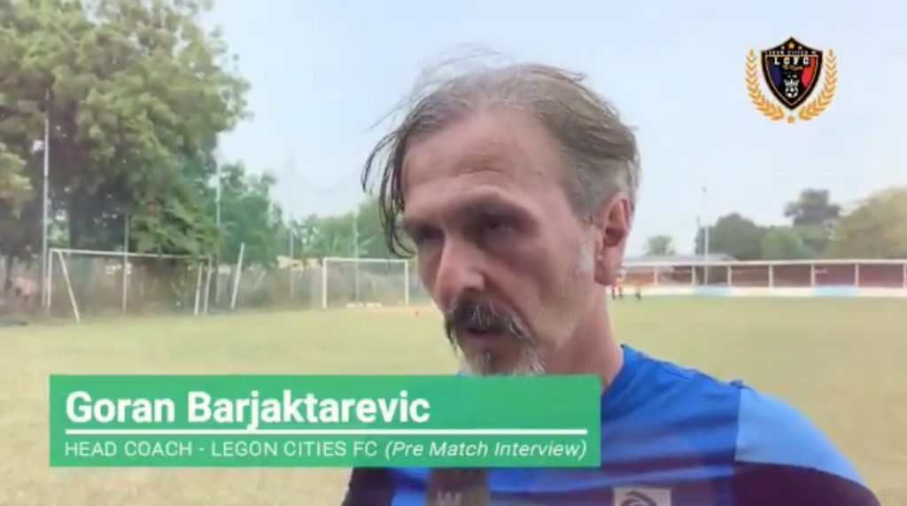 Coach Goran Barjaktarevic insist Legon Cities will fight for a win against Bechem United tomorrow