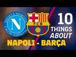 10 THINGS YOU DIDN'T KNOW ABOUT NAPOLI - BARÇA