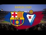 ⚽  Barça - Eibar | BARÇA LIVE: Warm Up & Match Center #BarçaEibar