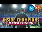 INSIDE CHAMPIONS | Napoli-Barça (Match preview)