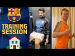 How the Barça players are staying in shape at home