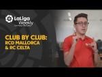 Club por Club: RCD Mallorca & RC Celta