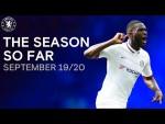 The Chelsea Season So Far | September 19/20