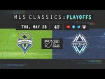 Seattle Sounders vs Vancouver Whitecaps | Cascadia Playoff Battle | 2017 MLS Classics
