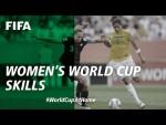 #WorldCupAtHome | FIFA Women's World Cup Skills