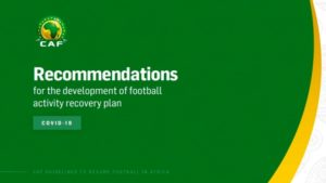 CAF releases guidelines for restart of competitions