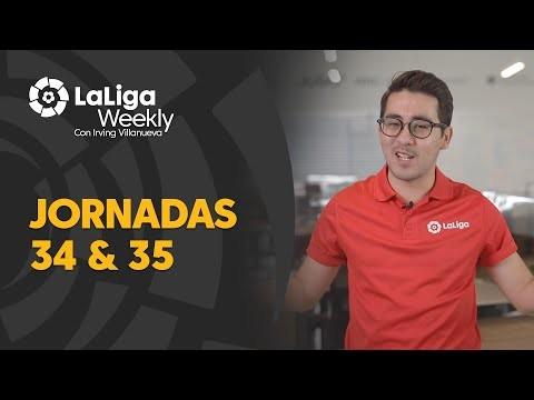 LaLiga Weekly: Jornadas 34 y 35