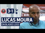 INTERVIEW | LUCAS MOURA ON BLADES LOSS | Sheffield United 3-1 Spurs