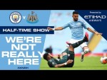 LIVE | Half-Time update | Man City v Newcastle | We're Not Really Here #WNRH