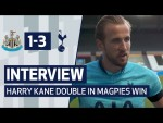 INTERVIEW   HARRY KANE ON DOUBLE IN NEWCASTLE WIN   Newcastle United 1-3 Spurs