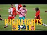HIGHLIGHTS & REACTION   Barça 3-1 Girona